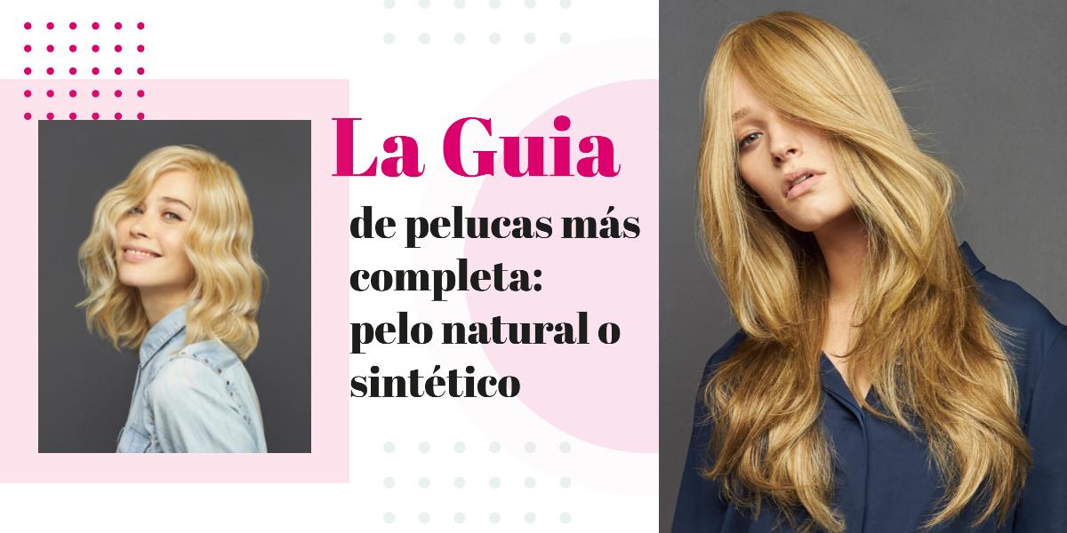guia pelucas mas completa sintetico natural