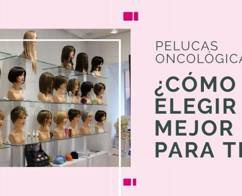 elegir peluca oncológica