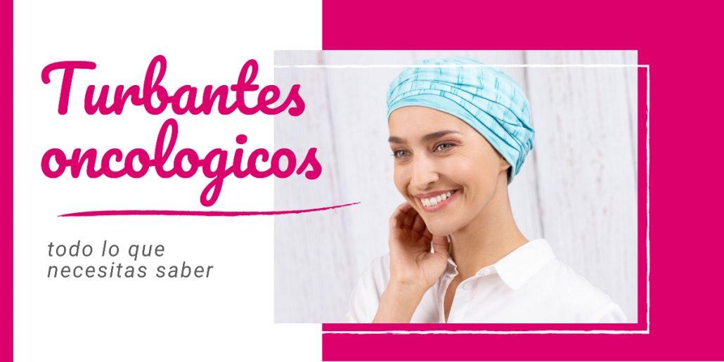 turbantes oncologicas todo lo que necesitas saber