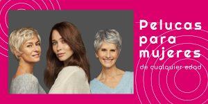 pelucas para mujeres cualquier edad
