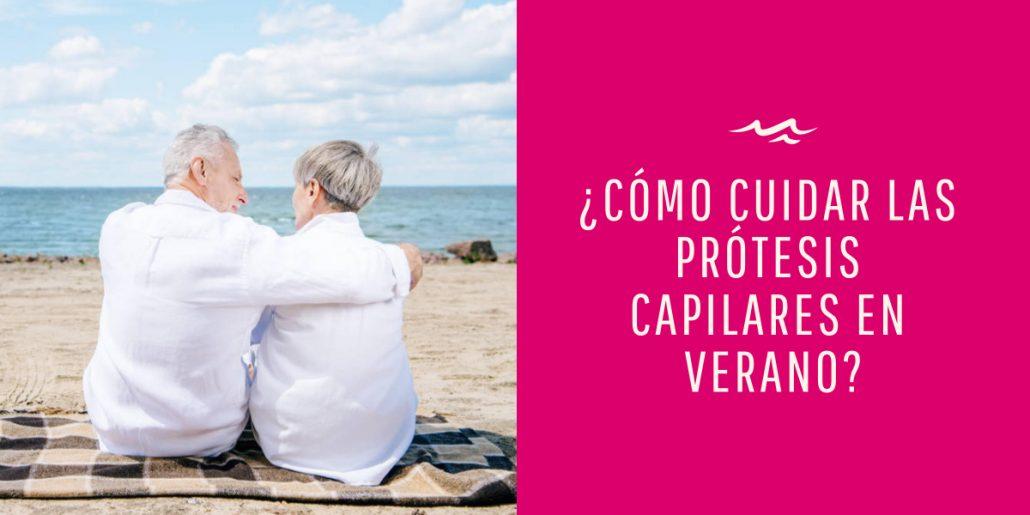 cuidar protesis capilares verano